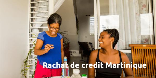 rachat de credit Martinique