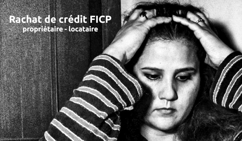 rachat de crédit FICP