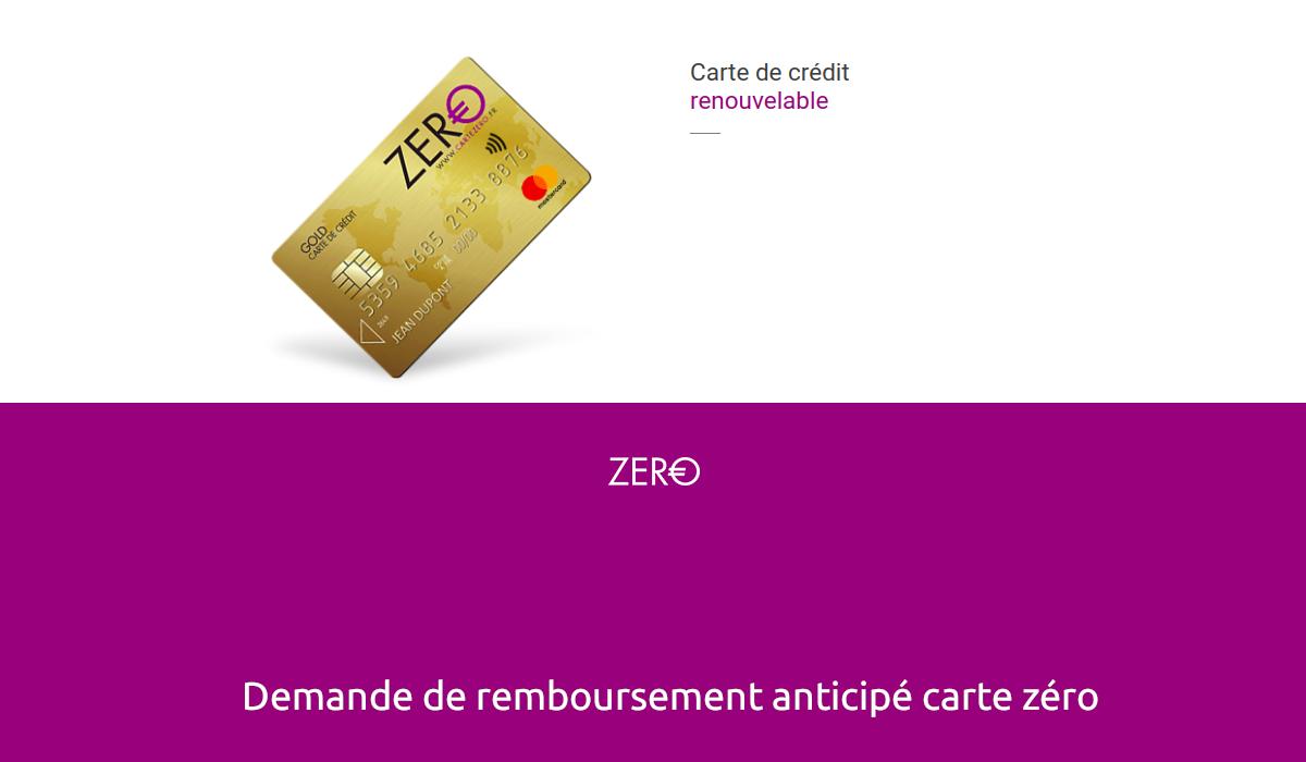 remboursement anticipé carte zéro
